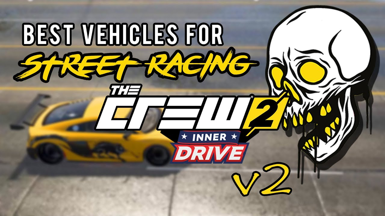 *UPDATED* Top 5 Cars For Street Racing | The Crew 2 ...