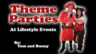 Types of theme parties in the Lifestyle by Tom and Bunny