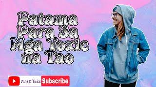 Hugot At Patama Quotes - Toxic na Tao | Vanz Official