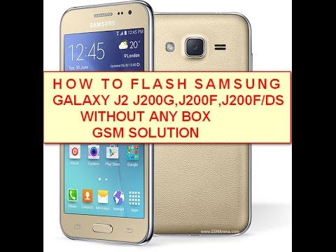 how-to-flash-samsung-galaxy-j2-j200g,j200f,j200f/ds-,j200h,j200g/ds,j2ooh/ds-without-any-box