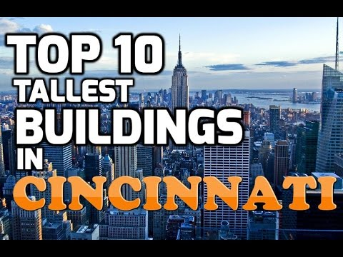 Top 10 Tallest Buildings In CINCINNATI