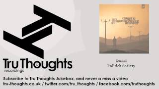 Quantic - Politick Society - feat. Noelle Scaggs - Tru Thoughts Jukebox