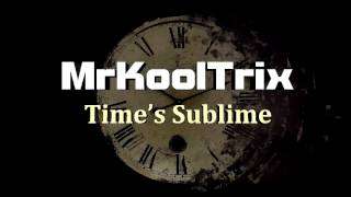 (Electro) MrKoolTrix - Time's Sublime