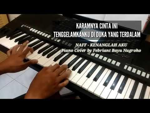 Naff - Kenanglah Aku (Piano Cover)