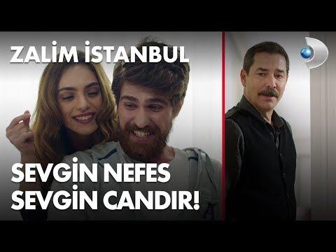 Sevgin nefes, sevgin candır! Zalim İstanbul 2. Bölüm