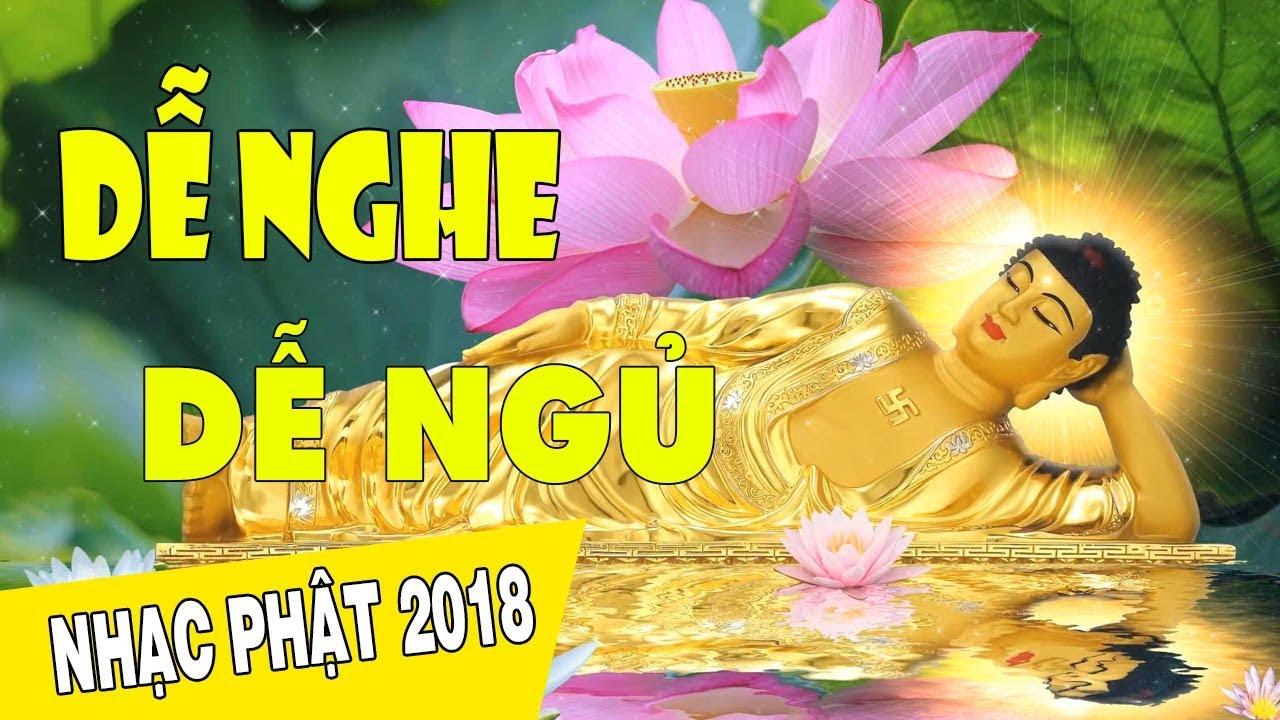 Nhạc Phật Giáo Chọn Lọc 2018 Nhiều Ca Sỹ – Những Ca Khúc Nhạc Phật Giáo DỄ NGHE DỄ NGỦ