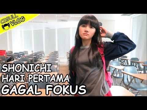 Shonichi - Hari Pertama - Gagal Fokus