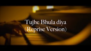 Download Tujhe Bhula dia | Anjaana Anjaani | Prajyot Mahajan (Reprise Version) MP3 song and Music Video