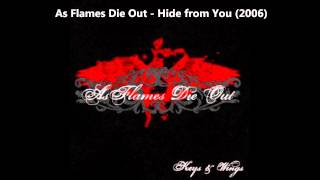 As Flames Die Out - Hide from You YouTube Videos