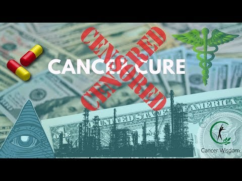 Why Is There No Cure For Cancer? - Discover Why Natural Cures For Cancer Are Censored