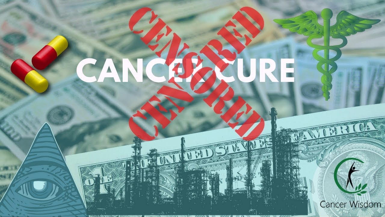 Learn The Shocking Truth Why There Is No Cure For Cancer - Cancer Wisdom
