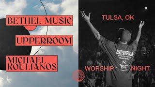 Night Of Worship Ministry Bethel X Upperroom X Michael Koulianos MP3