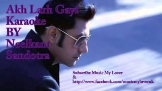 Akh Larh Gayi Karaoke By Neelkant Sandotra |Akh Larh Gayi Gippy Grewal | Gippy Grewal song