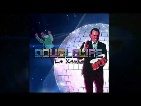 Doublelife - La Xanka
