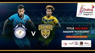 Renown SC v Colombo FC  | DCL17 | 14th December