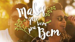 Baixar Tulio & Gabriel - Males Que Vem Pra Bem (CLIPE OFICIAL)