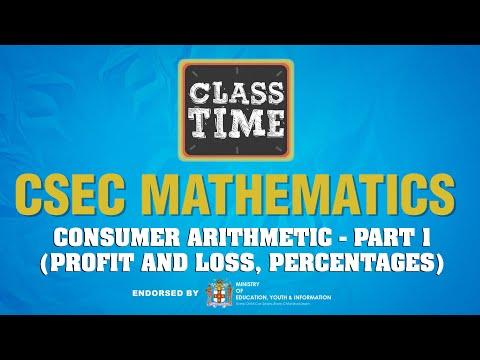 CSEC Mathematics - Consumer Arithmetic - Part 1 (Profit and Loss, Percentages) - March 4 2021