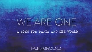 """We Are One"" - A Song For Paris & The World - RUNAGROUND Original"