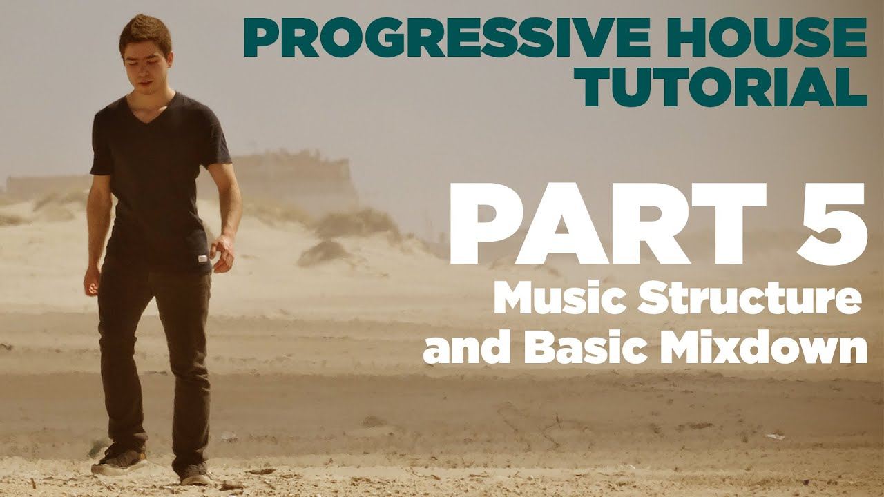 How to make progressive house part 5 7 music structure for House music structure