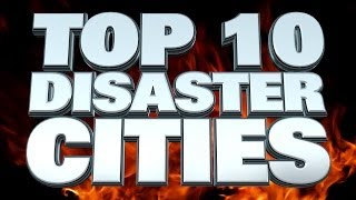 Top 10 Cities In Danger Of Natural Disaster 2014
