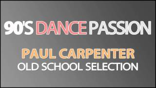 90s Dance Passion [1] (Paul Carpenter Old School Selection)