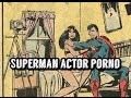 El día que superman se convirtio en actor porno (video corto) | Comicultura