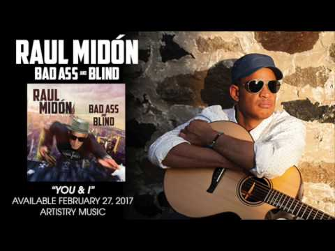 Raul Midón You & I from Bad Ass And Blind!