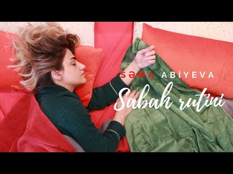🔆 Səma Abiyeva Sabah Rutini | Morning Routine  ❤️