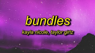 Kayla Nicole - BUNDLES (Lyrics) ft. Taylor Gilz | bad b as fat 40 inch hair yours came in a pack
