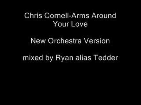 Chris Cornell-Arms Around Your Love(Orchestra Version)