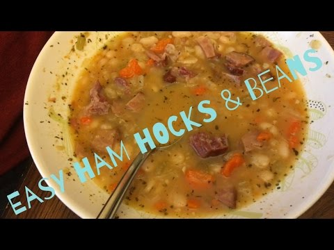 Easy Recipes | Ham Hocks & Beans