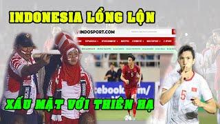 TIN SÁNG 12/12:Báo Indonesia LỒNG LỘN hết tố Việt Nam lại quay sang trù ẻo'NỖI KHIẾP SỢ'của đội nhà