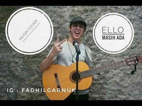 ELLO -MASIH ADA (COVER FADHILGARNUK)