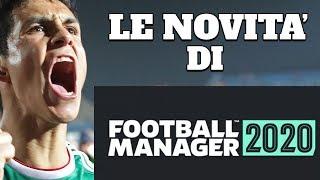LE NOVITÀ DI FOOTBALL MANAGER 2020 + VINCITORE GIVEAWAY!