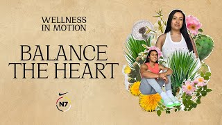 Balance the Heart | N7 Wellness in Motion | Nike
