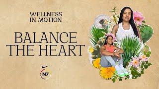 Balance the Heart | N7 Wellness in Motion | Nike