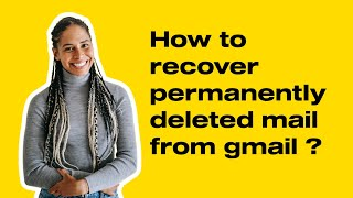 How to recover permanently deleted mail from gmail ?