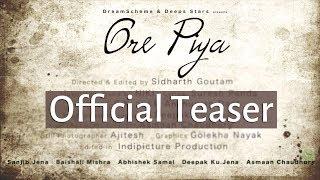 Ore Piya | Odia Music | Teaser | Full on 10th June HD