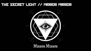 The Secret Light - Mirror Mirror (2017)