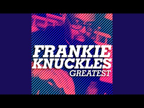 The house music anthem move your body frankie knuckles for Anthem house music