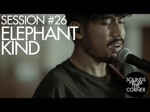 Sounds From The Corner : Session #26 Elephant Kind