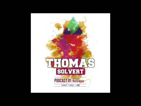 Thomas Solvert House Music Podcast #01