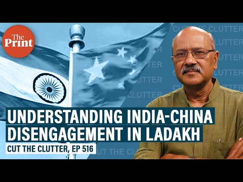 Clarity on India-China disengagement process, who gained & lost what & mantra of 'trust but verify'