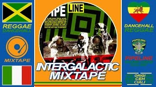 INTERGALACTIC - Pipeline Reggae - 1 hour Reggae Dancehall Mix-Tape