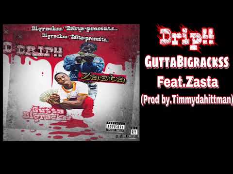 🎬DRIP💦 GuttaBigrackss feat Zasta (official audio)