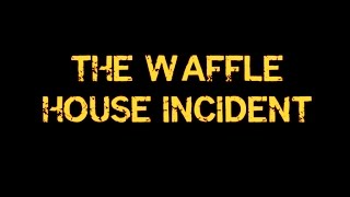 The Waffle House Incident V 10 1280x720