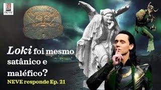 Loki foi mesmo satânico e maléfico? NEVE responde Ep. 21