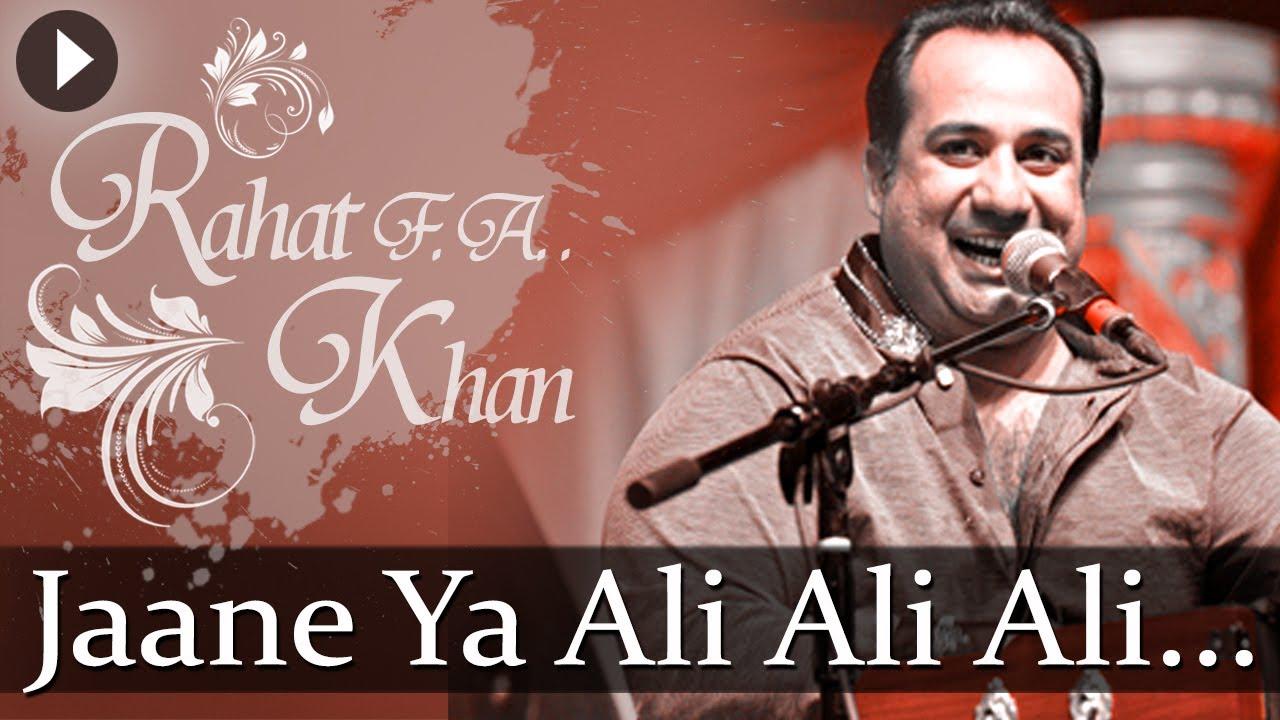 Download Jaane Ya Ali Ali - Sufiana Safar With Rahat Fateh Ali Khan - Popular Sufi Hits
