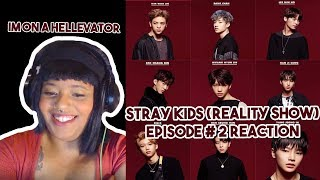 STRAY KIDS [JYP REALITY SHOW] REACTION: EPISODE 2