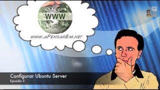 Tutorial Servidores Web (Ep 3 - Configurar Ubuntu Server)